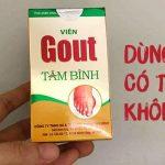 Viên gout Tâm Bình là sản phẩm được nhiều người bệnh gout quan tâm và tin dùng